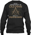 Freemason Old Man! - Never Underestimate And Man Gildan Long Sleeve Tee T-Shirt