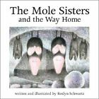 The Mole Sisters and Way Home by Roslyn Schwartz: New