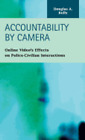 Accountability by Camera: Online Video's Effects on Police-Civilian Interactions