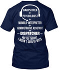 What Is A Dispatcher - Babysitter Psychologist Mumble Hanes Tagless Tee T-Shirt