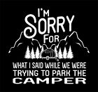 I'm Sorry For What I Said While We Were Trying To Park The Camper - Funny Camp