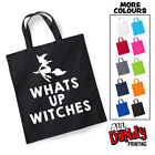 Whats Up Witches Tote Bag - Halloween Sweets Trick Or Treat Sack Costume Funny