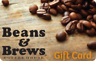 Beans & Brews Coffee House Gift Card - $25 $50 or $100 - Email delivery