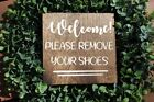 welcome please remove your shoes sign, welcome sign, housewarming gift, entry wa