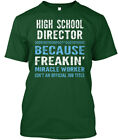 On trend High School Director - Because Freakin Hanes Tagless Tee T-Shirt