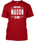 Mason Is Here No Fear - Have Hanes Tagless Tee T-Shirt
