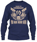 Made In Azerbaijan Funny Gift - The Most Awesome Gildan Long Sleeve Tee T-Shirt
