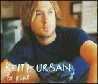 Be Here by Keith Urban: Used