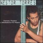 Dances, Prayers and Meditations for Peace by Nestor Torres: New