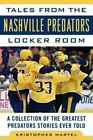 Tales from the Nashville Predators Locker Room: A Collection of the Greatest $4.86 USD on eBay