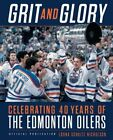 Grit and Glory: Celebrating 40 Years of the Edmonton Oilers by Nicholson: New $18.66 USD on eBay
