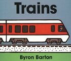 Trains by Byron Barton: Used