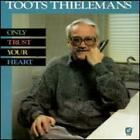 Only Trust Your Heart by Toots Thielemans: New