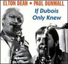If Dubois Only Knew by Elton Dean & Paul Dunmall: New