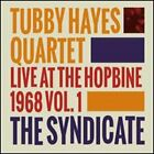 Syndicate: Live at the Hopbine 1968, Vol. 1 by Tubby Hayes: New