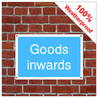 Goods inwards warehouse information sign INF59 Durable and weatherproof