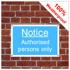 Authorised persons only information sign INF74 Durable and weatherproof