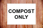 Compost Only sign or vinyl sticker 9581BKW extremely durable & weatherproof