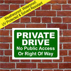 Private Drive no public access or right of way sign Weatherproof durable 9589