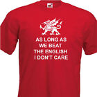 As long as we beat the English, Wales 6 Nations Rugby Childrens Tshirt, age 1-14