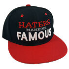 HATERS MAKE ME FAMOUS Embroidered Snapback Cap