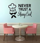 Never Trust A Skinny Cook Wall Sticker-  Kitchen Wall Sticker /Chef Wall Art