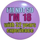 50th Birthday Badge. 45mm, 58mm & 75mm sizes available. Badges for turning fifty