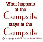 What Happens At The Campsite Stays Wall Decal Sticker RV Camp Quote Saying 18x18