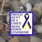 """PROUD AUNT OF A CHILD WITH DOWN SYNDROME"" GLASS TILE PENDANT NECKLACE KEYRING"