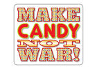 Brand NEW Party Quality T-SHIRT Funny MAKE CANDY NOT WAR! All Sizes All Colours