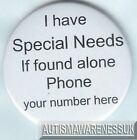 Special Needs Button Badge, I have Special Needs, If found alone Ring