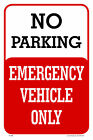 "NO PARKING EMERGENCY VEHICLE ONLY 12""x18"" METAL/PVC SIGN"