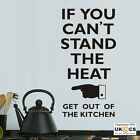 Stand Heat Get Out Kitchen Wall Art Stickers Decals Vinyl Decor Mural Quote