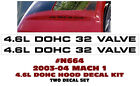 N664 2003-04 MUSTANG MACH 1 - 4.6L DOHC 32 VALVE - HOOD DECALS - TWO DECALS