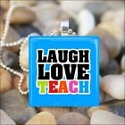 """LAUGH LOVE TEACH"" TEACHER GIFT APPRECIATION GLASS PENDANT NECKLACE KEYRING"
