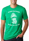 Saint Patrick Made Me Do It T Shirt Funny St. Patty's Day Tee Drinking Shirt