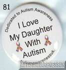 Autism Awareness Badge,  I love my daughter with Autism