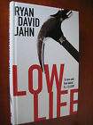 Signed & Numbered First Edition,First Impression.Low Life by Ryan David Jahn