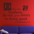 As for you, brothers,pick color & size Wall Quote Decal Bible 2 Thess 3:13 V2
