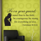 Be on your guard:pick size & color Wall Quote Decal Bible verse 1 Cor. 16:13-14