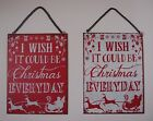 "Red or White Christmas Metal Sign 'I Wish it Could be Christmas Everyday 8"" x 6"""