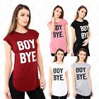 Womens Curve Hem Side Split Ladies Boy Bye Print Cap Turn Up Sleeve T Shirt Top