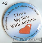 Autism Button Badges, I love my son with autism