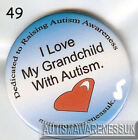 Autism Button Badges, I love my Grandchild with autism