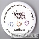 Teachers  Button Badges, A teacher sees tomorrow in a child's eyes Autism