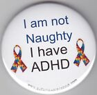 ADHD Badges, I'm not naughty, I've ADHD