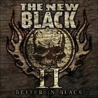 THE NEW BLACK - II: BETTER IN BLACK * NEW CD