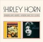 SHIRLEY HORN - EMBERS & ASHES/WHERE ARE YOU GOING [BONUS TRACK] NEW CD