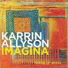 KARRIN ALLYSON - IMAGINA: SONGS OF BRASIL NEW CD