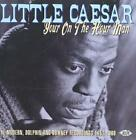 LITTLE CAESAR (BLUES/VOCALS) - YOUR ON-THE-HOUR MAN: MODERN, DOLPHIN AND DOWNEY